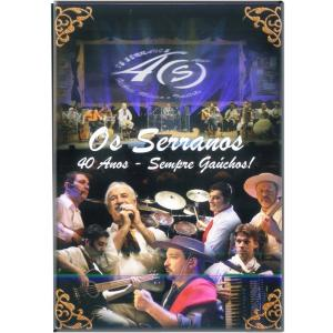 DVD OS SERRANOS - 40 ANOS SEMPRE GAUCHOS