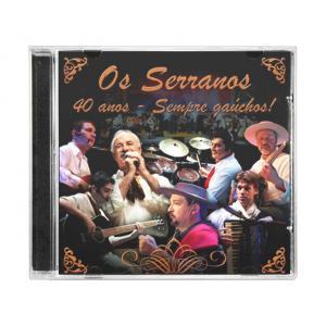 CD OS SERRANOS - 40 ANOS SEMPRE GAUCHOS