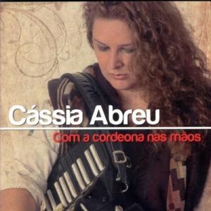 Cd Cassia Abreu - Com A Cordeona Nas Maos