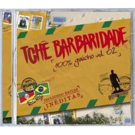 Cd Tchê Barbaridade -100% Gaucho Vl.2
