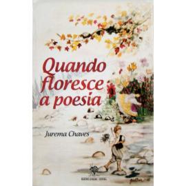 Livro Quando Floresce A Poesia - Jurema