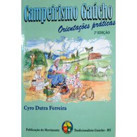 Livro Campeirismo Gaúcho - Cyro D. Ferreira Orientações Prát