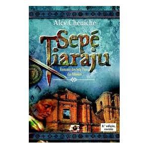 Livro Sepe Tiaraju - Romance Dos 7 Povos
