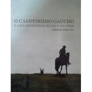 Livro Campeirismo Gaúcho, O E A Sua Import.social E Cultural