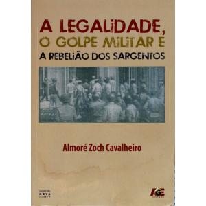 Livro A Legalidade, O Golpe Militar