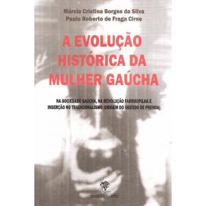 Livro Evolução Historica Da Mulher Gaucha, A