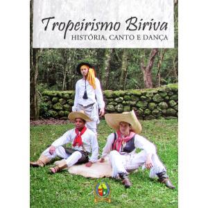 Livro Tropeirismo Biriva Historia, Canto E Dança