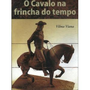 Livro Cavalo Na Frincha Do Tempo, O