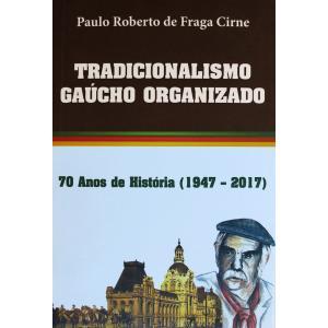 Livro Tradicionalismo Gaucho Organizado 70 Anos De Historia
